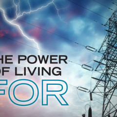 The Power of Living FOR